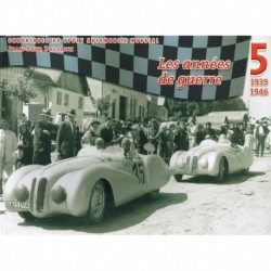 Chroniques du Sport Automobile Mondial - JP Delsaux (5) 1939-1946 Années de guerre