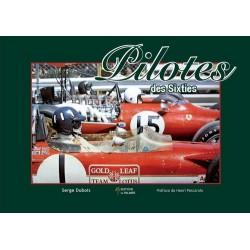 Pilotes des Sixties - Serge Dubois - 192 Pages + 500 Pics - Preface par Pescarolo - Hard Cover - FR